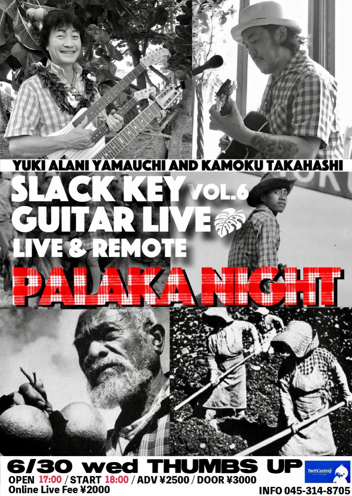 神奈川 Slack Key Guitar Live Vol. 6 PALAKA NIGHT @ Thumbs Up   名古屋市   愛知県   日本
